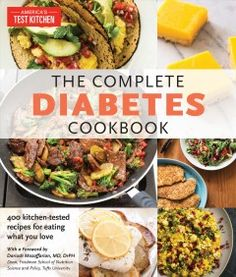 The Complete Diabetes Cookbook: The Healthy Way to Eat the Foods You Love [America's Test Kitchen, Mozaffarian M., Dariush] on . *FREE* shipping on qualifying offers. The Complete Diabetes Cookbook: The Healthy Way to Eat the Foods You Love Diabetic Cookbook, Diabetic Recipes, Diabetic Snacks, Cookbook Pdf, Healthy Recipes, Healthy Snacks, Type 1, Diabetes Test, Diabetes Food