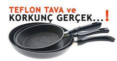 TEFLON TAVALARDAKİ TEHLİKE! Gıda Mühendisinden bilgilendirici bir yazı.. | Bitkilog