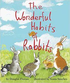 The Wonderful Habits of Rabbits: Douglas Florian, Sonia Sanchez: 9781499801040: Amazon.com: Books