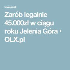 Zarób legalnie 45.000zł w ciągu roku Jelenia Góra  • OLX.pl