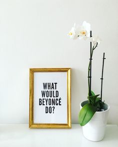 What would beyonce do?at Poster, living Beyonce, Letter Board, Lettering, Box, Poster, Calligraphy, Posters, Boxes, Letters