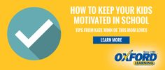 How To Keep Your Kids Motivated in School | Oxford Learning