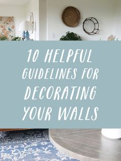 10 Helpful Guidelines for Decorating Your Walls - The Inspired Room