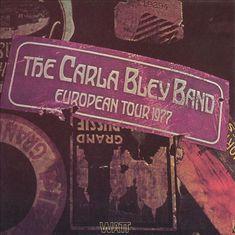 European Tour 1977 - Carla Bley Band