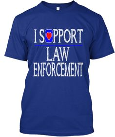 I SUPPORT LAW ENFORCEMENT | Teespring
