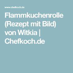 Flammkuchenrolle (Rezept mit Bild) von Witkia | Chefkoch.de