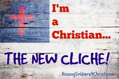 I'm a Christian - The New Cliche - Raising Soldiers 4 Christ
