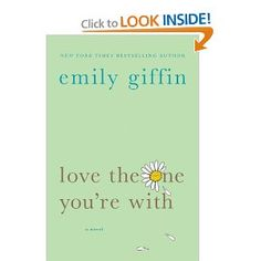 Emily Giffin books...always a good read! I loved her Baby Proof book and Something Borrowed Somthing Blue.. Should really read this one too!