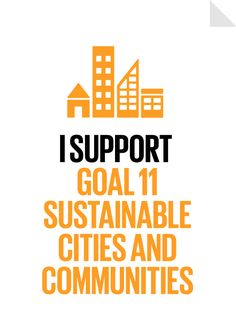 "Goal 11 Sustainable Cities and Communities Poster -  Make cities and human settlements inclusive, safe, resilient and sustainable ""What is the use of a house if you don't have a decent planet to put it on?"" Henry David Thoreau"