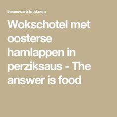 Wokschotel met oosterse hamlappen in perziksaus - The answer is food