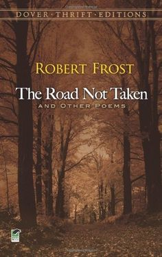 The Road Not Taken and Other Poems (Dover Thrift Editions) by Robert Frost, http://www.amazon.com/dp/0486275507/ref=cm_sw_r_pi_dp_2xz9qb01E2CCW