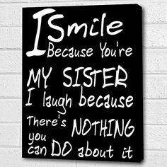 You're My Sister...Wall Quote *Black* Print on Box Canvas A4 Cheryl Monaghan http://www.amazon.co.uk/dp/B00Z6LZC6U/ref=cm_sw_r_pi_dp_fHxDvb0N4KS6A
