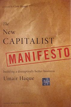 The New Capitalist Manifesto: Building a Disruptively Better Business by Umair Haque http://smile.amazon.com/dp/1422158586/ref=cm_sw_r_pi_dp_gS2iub1JE132W