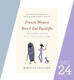 """French Women Don't Get Facelifts"" and other things to watch, read & shop in December"