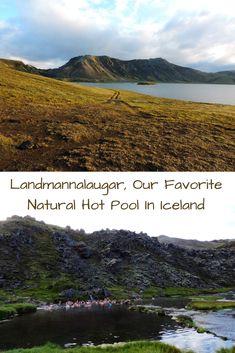 Landmannalaugar, Our Favorite Natural Hot Pool In Iceland
