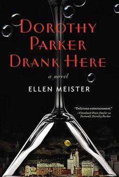 Dorothy Parker Drank Here - Kindle edition by Ellen Meister. Literature & Fiction Kindle eBooks @ Amazon.com.
