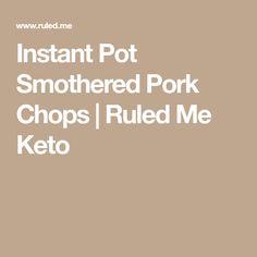 Instant Pot Smothered Pork Chops | Ruled Me Keto