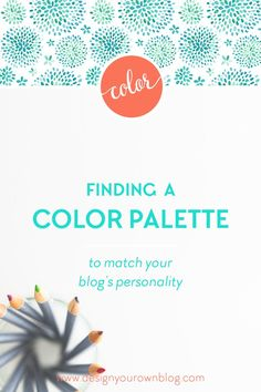 Finding a Color Palette to Match Your Blog's Personality. Color is easily the most identifiable factor in people's minds when they first jump onto any website. So it makes sense to use it to emphasis your blog's personality, and attract your right readers. Read more on www.DesignYourOwnBlog.com
