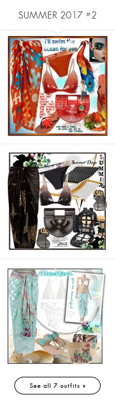 """""""SUMMER 2017 #2"""" by rj-cupcake ❤ liked on Polyvore featuring IPANEMA, Cult Gaia, MEDLEY CREATIONS, Gucci, Thos. Baker, La Perla, Riedel, Monsoon, Heidi Klein and Papà Razzi"""