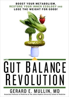 """(613.25 MUL) The Gut Balance Revolution by Dr. Gerard E. Mullin. """"Dr. Gerard E. Mullin shares the first proven, science-based program to restore and retain weight loss by achieving a balanced gut flora."""" Hold it here: http://vulcan.bham.lib.al.us/record=b2897209~S27"""