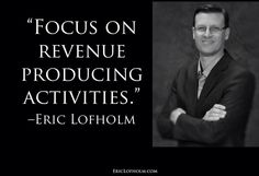 Focus on revenue producing activities