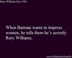 When Batman wants to impress women he tells them he's secretly Rory Williams