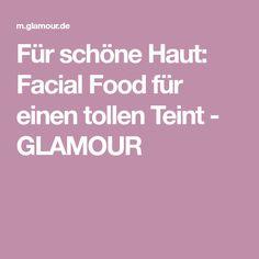 Für schöne Haut: Facial Food für einen tollen Teint - GLAMOUR