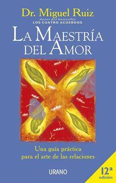 La maestría del amor // Miguel Ruiz (Ediciones Urano)