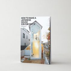 How To Make A Japanese House by D.A.P. BOOKS // via: Steven Alan