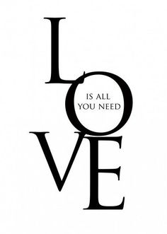 Love is all you need | inspirational quotes