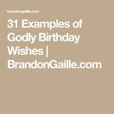 31 Examples of Godly Birthday Wishes | BrandonGaille.com