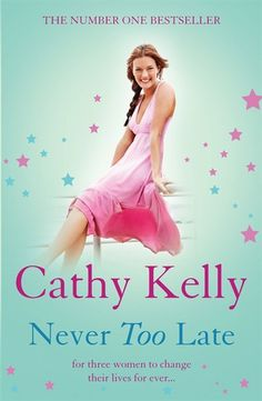 Cathy Kelly  -  Never Too Late
