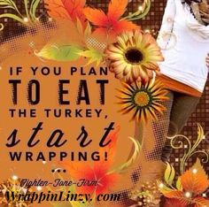 Thanksgiving is coming. It Works Wraps, My It Works, Bogo Wraps, Fat Fighters, It Works Global, It Works Products, Crazy Wrap Thing, Fitness Nutrition, Fitness Goals