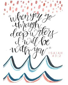 When you go through deep waters, I will be with you. Isaiah 43:2 Bible Verses Quotes, Jesus Quotes, Bible Scriptures, Faith Quotes, Kid Quotes, Encouraging Bible Verses, Bible Art, Qoutes, Funny Quotes