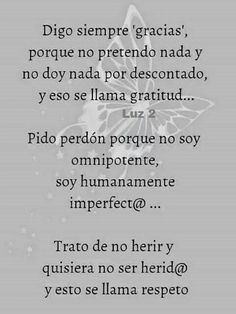 Digo siempre gracias... Positive Phrases, Motivational Phrases, Positive Life, Inspirational Quotes, Favorite Words, Favorite Quotes, Best Quotes, Cool Words, Wise Words
