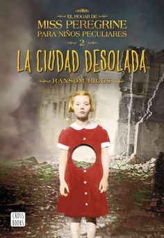 La ciudad desolada, de Ransom Riggs. ¡Llega la esperada segunda parte de El Hogar de Miss Peregrine para niños peculiares!