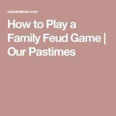 How to Play a Family Feud Game | Our Pastimes