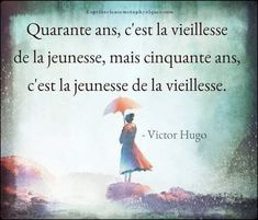 Quarante ans... Victor Hugo, Proverbs Quotes, Free Mind, French Words, Hai, French Lessons, Live Love, Deep Thoughts, Peace And Love