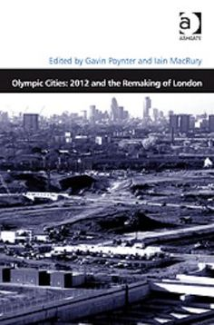 Olympic Cities: 2012 and the Remaking of London edited by Gavin Poynter and Iain MacRury. http://libcat.bentley.edu/record=b1290165~S0