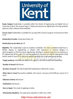 Kent University, UK Scholarships for Pakistani Students, 2014  Kent University is inviting applicants from Pakistani to their academic session in the academic year of 2014-15. Scholarships are available for postgraduate or PhD programmes. Scholarship will cover full tuition fee. Scholarship worth is £13,590 and its duration is three years. The deadline to apply for scholarship is 24th June, 2014...