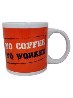 """No Coffee No Workee"" Giant Mug"