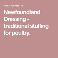 Newfoundland Dressing - traditional stuffing for poultry.