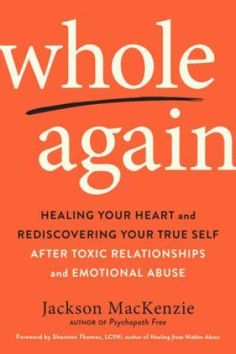 Title: whole again pdf healing your heart and rediscovering your true self after toxic relationships and emotional abuse author: jackson mackenzie Abusive Relationship, Toxic Relationships, Healthy Relationships, Relationship Tips, Avoidant Personality, Personality Disorder, Jackson, The Journey, After Break Up