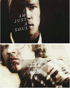 """I am just a soul whose intentions are good.""  Except that time when he didn't have a soul..."