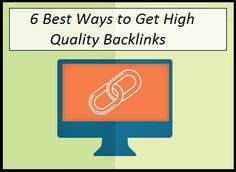 6 Best ways to Get Higher Quality Backlinks (Must Read)