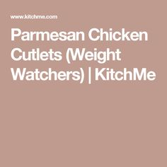 Parmesan Chicken Cutlets (Weight Watchers) | KitchMe