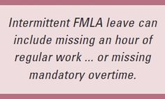 Sick employee wants less overtime? Consider that a request for intermittent FMLA leave