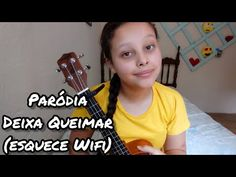 Paródia   Deixa Queimar (Esquece Wifi) - YouTube Ukulele, Youtube, T Shirt, Women, Fashion, Forget, Supreme T Shirt, Moda, Tee Shirt