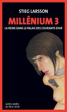 Millénium 3 - La Reine dans le palais des courants d'air (NE) | Actes Sud