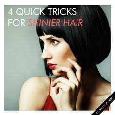 Get instantly shinier hair with these 4 tips.  #hair